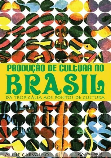 Produção de Cultura no Brasil - O lado tropical das políticas digitais