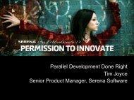 Parallel Development Done Right Tim Joyce ... - Serena Software