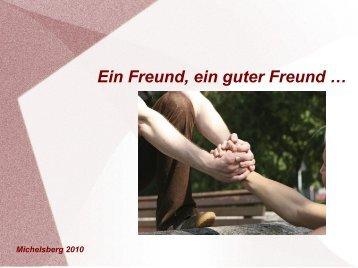 Michelsberg 2010 1. Ein Freund, ein guter Freund