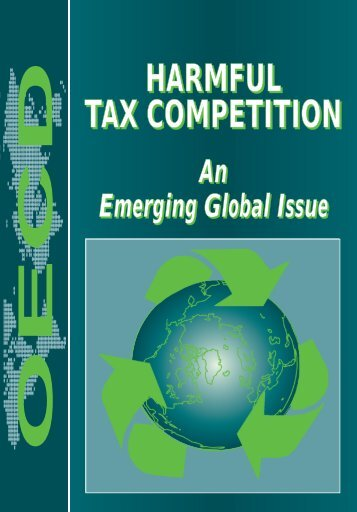 Harmful Tax Competition: An Emerging Global Issue - OECD