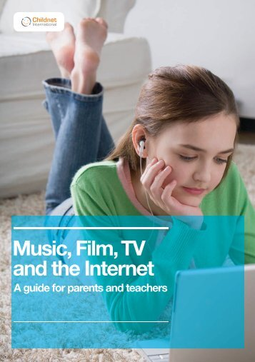 Music, Film, TV and the Internet - Childnet International