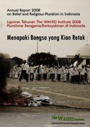 Laporan Tahunan The WAHID Institute 2008 Pluralisme Beragama ...