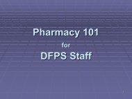 Pharmacy 101 Pharmacy 101 DFPS Staff - Fostercare Texas