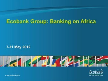 Ecobank Group: Banking on Africa | 7-11 May