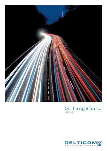company profile - on the right track Download pdf-file - Delticom AG
