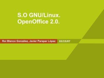 S.O GNU/Linux. OpenOffice 2.0.