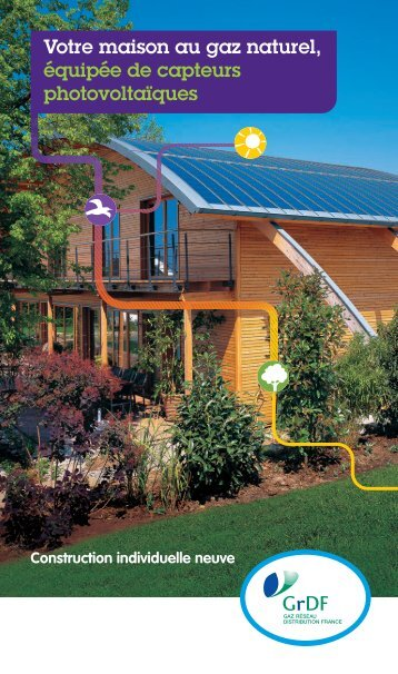 Votre maison au gaz naturel, équipée de capteurs ... - GrDF