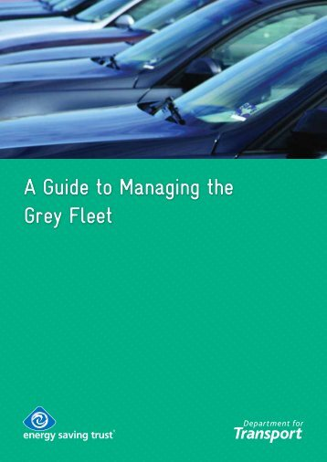 A Guide to Managing the Grey Fleet - Energy Saving Trust