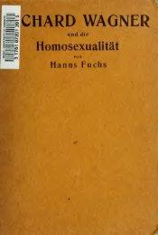 Richard Wagner und die Homosexualität, unter besonderer ...