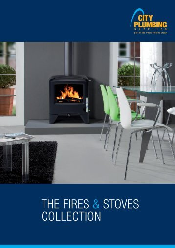 THE FIRES & STOVES COLLECTION - City Plumbing Supplies