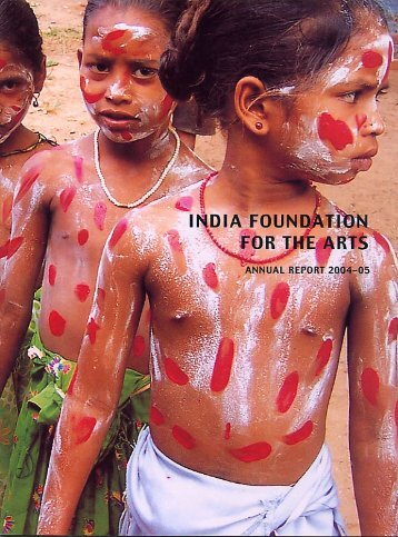 Annual Report 2004-2005 - India Foundation for the Arts