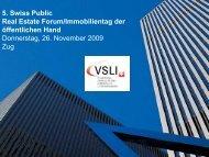 5. Swiss Public Real Estate Forum/Immobilientag der ... - VSLI
