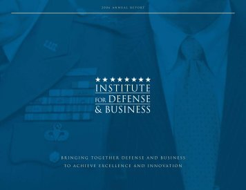 2006 Annual Report - Institute for Defense & Business