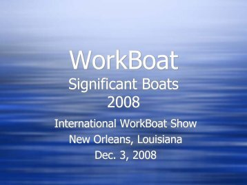 WorkBoat Significant Boats 2007 - International Workboat Show