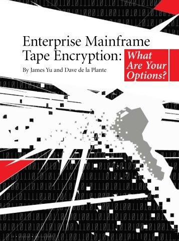 Enterprise Mainframe Tape Encryption: - Optica Technologies Inc.