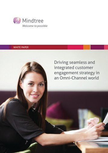mindtree-thought-posts-white-paper-driving-seamless-and-integrated-customer-engagement-strategy-in-an-omni-channel-world