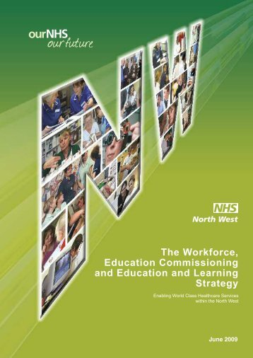 The Workforce, Education Commissioning and ... - NHS North West