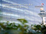Building A Vibrant Air Cargo Hub at Singapore Changi Airport
