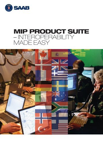 MIP PRODUCT SUITE – INTEROPERABILITY MADE EASY - Saab