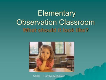 Elementary Observation Classroom What should it look like?