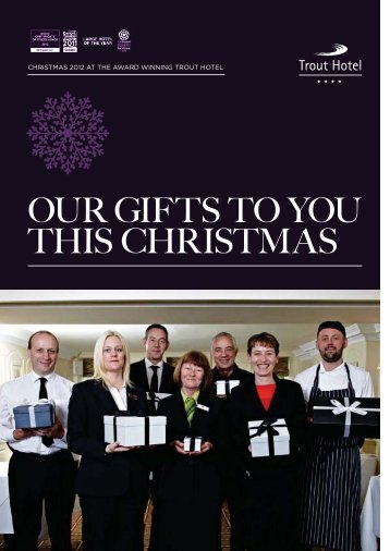 OUR GIFTS TO YOU THIS CHRISTMAS - Trout Hotel