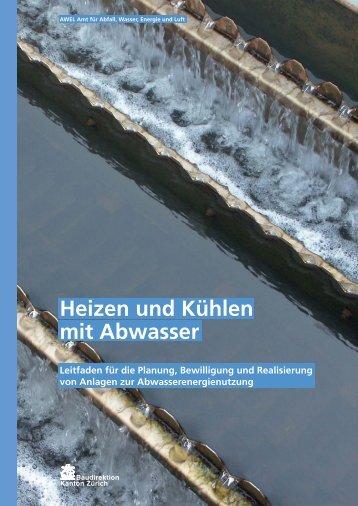 Heizen und Kühlen mit Abwasser - AWEL Amt für - Kanton Zürich