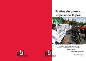 10 años sin guerra…esperando la paz: (pdf 732 KB) - PBI Guatemala