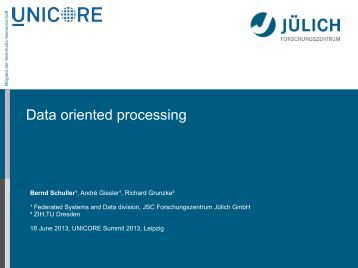 Data oriented processing - Unicore