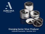 Emerging Senior Silver Producer - Aurcana Corporation