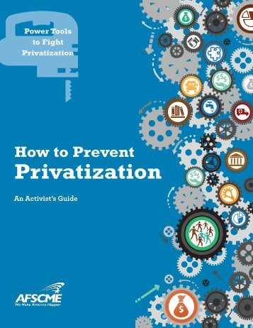 How to Prevent Privatization: An Activist's Guide - AFSCME