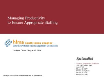 Managing Productivity to Ensure Appropriate Staffing - HFMA South ...