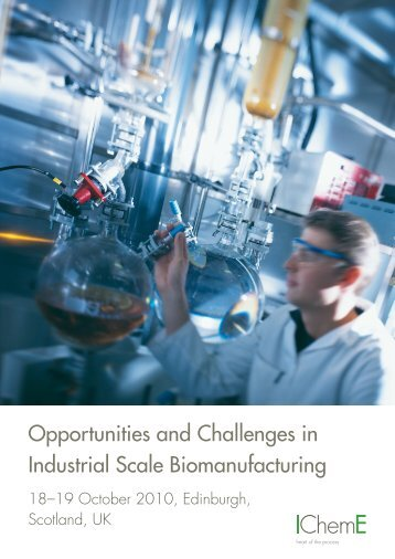 Opportunities and Challenges in Industrial Scale Biomanufacturing