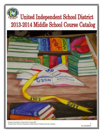 1 As of 8/2013 - United Independent School District