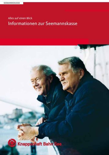Informationen zur Seemannskasse (PDF - Knappschaft-Bahn-See