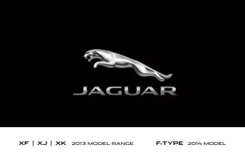XF | XJ | XK 2013 MODEL RANGE F-TYPE 2014 MODEL