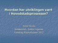 Hvordan har utviklingen vært i Hovedstadsprosessen - Oslo Vest ...