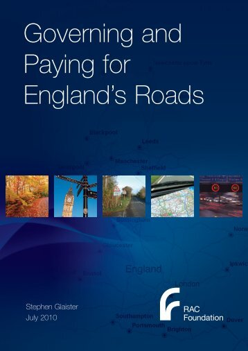 Governing and Paying for England's Roads - RAC Foundation