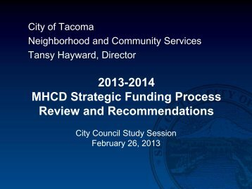 2013-2014 MHCD Strategic Funding Process ... - City of Tacoma