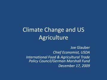 Climate Change and U.S. Agriculture - International Food ...