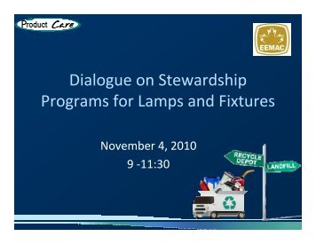 Dialogue on Stewardship Programs for Lamps and ... - LightRecycle