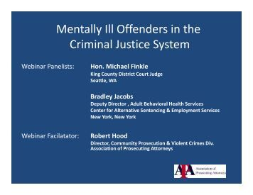 mentally ill and criminal justice This report, an analysis of the criminalization of people with mental illness and its impact on the criminal justice system, is the result of work by the sentencing project's campaign for an effective crime policy.