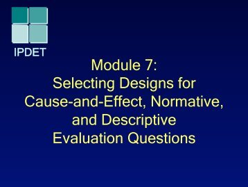 Module 7: Selecting Designs for Cause-and-Effect, Normative, and ...