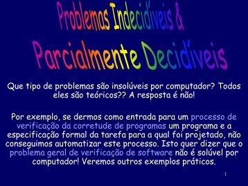 Que tipo de problemas são insolúveis por computador? Todos eles ...