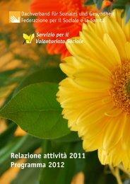 Relazione attività 2011 Programma 2012 - Dachverband für ...