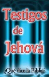Testigos de Jehová - ¿Qué dice la Biblia? - El Cristianismo Primitivo