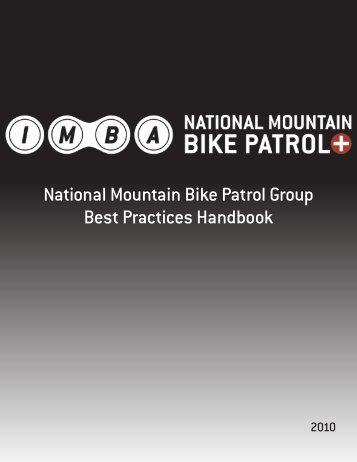 National Mountain Bike Patrol Group Best Practices Handbook - IMBA