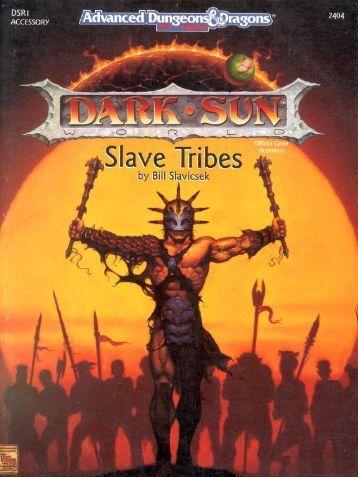 DSR1, Slave Tribes