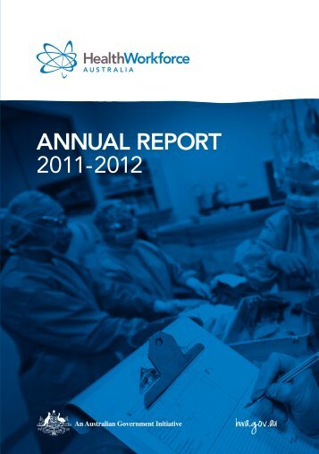 HWA Annual Report 2011-2012 - Health Workforce Australia