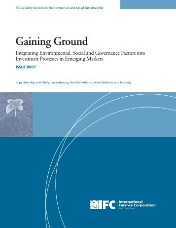 Gaining Ground - Integrating Environmental, Social and ... - IFC