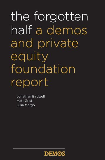 the forgotten half a demos and private equity foundation report